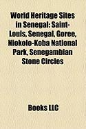 World Heritage Sites in Senegal: Saint-Louis, Senegal, Goree, Niokolo-Koba National Park, Senegambian Stone Circles