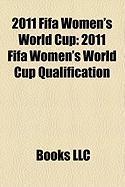2011 Fifa Women's World Cup: 2011 Fifa Women's World Cup Qualification
