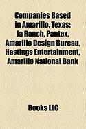 Companies Based in Amarillo, Texas: Ja Ranch, Pantex, Amarillo Design Bureau, Hastings Entertainment, Amarillo National Bank