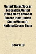 United States Soccer Federation: United States Men's National Soccer Team, United States Women's National Soccer Team