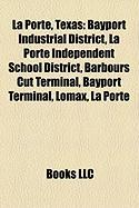 La Porte, Texas: Bayport Industrial District, La Porte Independent School District, Barbours Cut Terminal, Bayport Terminal, Lomax, La