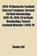 1978-79 Domestic Football (Soccer) Leagues: Second Fussball-Bundesliga 1978-79, 1978-79 Fussball-Bundesliga, French Football Division 1 1978-79