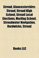 Stroud, Gloucestershire: Stroud, Stroud High School, Stroud Local Elections, Marling School, Stroudwater Navigation, Hardwicke, Stroud