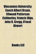 Vincennes University: Enoch Albert Bryan, Ellwood Patterson Cubberley, Francis Vigo, John R. Gregg, O'Neal Airport