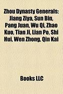 Zhou Dynasty Generals: Jiang Ziya, Sun Bin, Pang Juan, Wu Qi, Zhao Kuo, Tian Ji, Lian Po, Shi Hui, Wen Zhong, Qin Kai