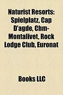 Naturist Resorts: Spielplatz, Cap D'Agde, Chm-Montalivet, Rock Lodge Club, Euronat