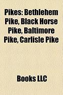 Pikes: Bethlehem Pike, Black Horse Pike, Baltimore Pike, Carlisle Pike
