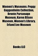 Women's Museums: Peggy Guggenheim Collection, Bronte Parsonage Museum, Karen Blixen Museum, Women's Library, Erland Lee Museum