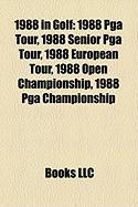 1988 in Golf: 1988 PGA Tour, 1988 Senior PGA Tour, 1988 European Tour, 1988 Open Championship, 1988 PGA Championship