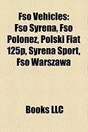 Fso Vehicles: Fso Syrena, Fso Polonez, Polski Fiat 125p, Syrena Sport, Fso Warszawa