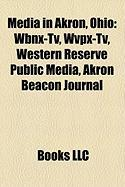 Media in Akron, Ohio: Wbnx-TV, Wvpx-TV, Western Reserve Public Media, Akron Beacon Journal