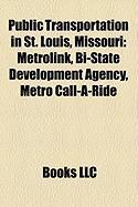 Public Transportation in St. Louis, Missouri: Metrolink, Bi-State Development Agency, Metro Call-A-Ride