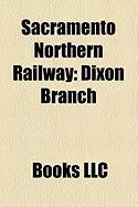 Sacramento Northern Railway: Dixon Branch