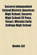 Socorro Independent School District: Americas High School, Socorro High School (El Paso, Texas), Mission Early College High School