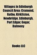 Villages in Edinburgh Council Area: Cramond, Ratho, Kirkliston, Newbridge, Edinburgh, Port Edgar, Gogar, Dalmeny
