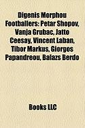 Digenis Morphou Footballers: Petar Shopov, Vanja Gruba?, Jatto Ceesay, Vincent Laban, Tibor Markus, Giorgos Papandreou, Balazs Berdo