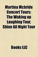 Martina McBride Concert Tours: The Waking Up Laughing Tour, Shine All Night Tour