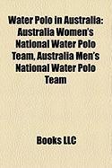 Water Polo in Australia: Australia Women's National Water Polo Team, Australia Men's National Water Polo Team