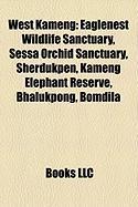 West Kameng: Eaglenest Wildlife Sanctuary, Sessa Orchid Sanctuary, Sherdukpen, Kameng Elephant Reserve, Bhalukpong, Bomdila
