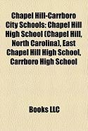 Chapel Hill-Carrboro City Schools: Chapel Hill High School (Chapel Hill, North Carolina), East Chapel Hill High School, Carrboro High School