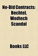 No-Bid Contracts: Bechtel, Wedtech Scandal