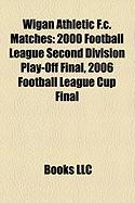 Wigan Athletic F.C. Matches: 2000 Football League Second Division Play-Off Final, 2006 Football League Cup Final
