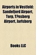 Airports in Vestfold: Sandefjord Airport, Torp, Tonsberg Airport, Jarlsberg