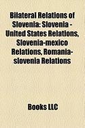 Bilateral Relations of Slovenia: Slovenia - United States Relations, Slovenia-Mexico Relations, Romania-Slovenia Relations