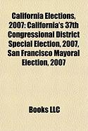 California Elections, 2007: California's 37th Congressional District Special Election, 2007, San Francisco Mayoral Election, 2007