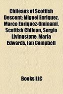 Chileans of Scottish Descent: Miguel Enriquez, Marco Enriquez-Ominami, Scottish Chilean, Sergio Livingstone, Maria Edwards, Ian Campbell