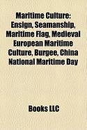 Maritime Culture: Ensign, Seamanship, Maritime Flag, Medieval European Maritime Culture, Burgee, China National Maritime Day