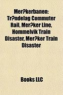 Merakerbanen: Trondelag Commuter Rail, Meraker Line, Hommelvik Train Disaster, Meraker Train Disaster