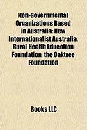 Non-Governmental Organizations Based in Australia: New Internationalist Australia, Rural Health Education Foundation, the Oaktree Foundation