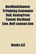 Nordlandsbanen: Tr Ndelag Commuter Rail, Geving Sen Tunnel, Nordland Line, Hell-Sunnan Line