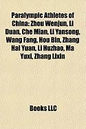 Paralympic Athletes of China: Zhou Wenjun, Li Duan, Che Mian, Li Yansong, Wang Fang, Hou Bin, Zhang Hai Yuan, Li Huzhao, Ma Yuxi, Zhang Lixin