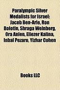 Paralympic Silver Medalists for Israel: Jacob Ben-Arie, Ron Bolotin, Shraga Weinberg, Ora Anlen, Eliezer Kalina, Inbal Pezaro, Yizhar Cohen