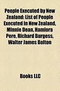 People Executed by New Zealand: List of People Executed in New Zealand, Minnie Dean, Hamiora Pere, Richard Burgess, Walter James Bolton