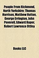 People from Richmond, North Yorkshire: Thomas Harrison, Matthew Hutton, George Errington, John Peverell, Edward Roper, Robert Lawrence Ottley