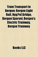 Tram Transport in Bergen: Bergen Light Rail, Nyg Rd Bridge, Bergen Sporvei, Bergen's Electric Tramway, Bergen Tramway