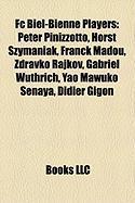 FC Biel-Bienne Players: Peter Pinizzotto, Horst Szymaniak, Franck Madou, Zdravko Rajkov, Gabriel Wuthrich, Yao Mawuko Senaya, Didier Gigon