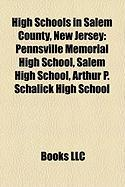 High Schools in Salem County, New Jersey: Pennsville Memorial High School, Salem High School, Arthur P. Schalick High School