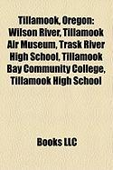 Tillamook, Oregon: Wilson River, Tillamook Air Museum, Trask River High School, Tillamook Bay Community College, Tillamook High School