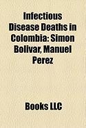 Infectious Disease Deaths in Colombia: Sim N Bol Var, Manuel P Rez