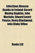 Infectious Disease Deaths in Ireland: Gerard Manley Hopkins, John Machale, Edward Lovett Pearce, Henry Blackwood, John Blake Dillon