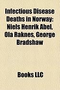 Infectious Disease Deaths in Norway: Niels Henrik Abel, Ola Raknes, George Bradshaw