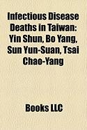 Infectious Disease Deaths in Taiwan: Yin Shun, Bo Yang, Sun Yun-Suan, Tsai Chao-Yang