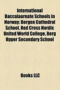 International Baccalaureate Schools in Norway: Bergen Cathedral School, Red Cross Nordic United World College, Berg Upper Secondary School