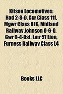 Kitson Locomotives: Rod 2-8-0, Gcr Class 11f, Mgwr Class D16, Midland Railway Johnson 0-6-0, Gwr 0-4-0st, Lmr 57 Lion, Furness Railway Cla