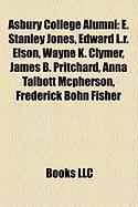Asbury College Alumni: E. Stanley Jones, Edward L.R. Elson, Wayne K. Clymer, James B. Pritchard, Anna Talbott McPherson, Frederick Bohn Fishe
