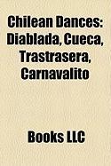 Chilean Dances: Diablada, Cueca, Trastrasera, Carnavalito
